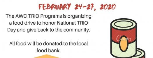 The AWC TRIO Programs are organizing a food drive to honor National TRIO Day and to give back to the community. All food will be donated to the local food bank.